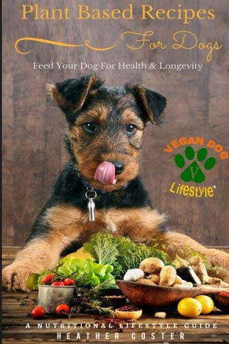 Plant Based Recipes For Dogs Book By Heather Costa